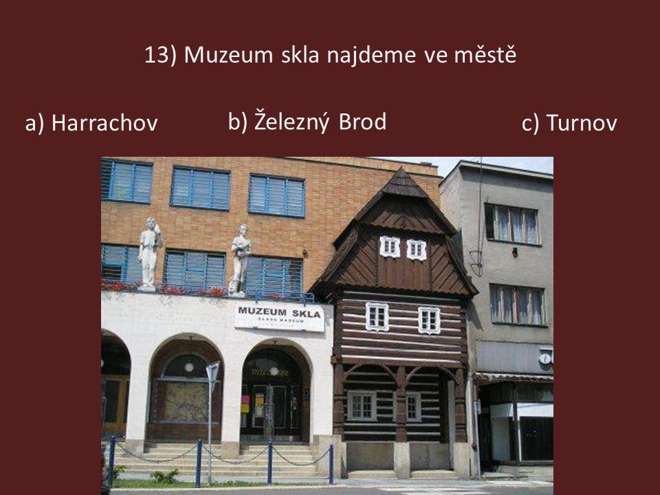 13) Muzeum skla najdeme ve městě
