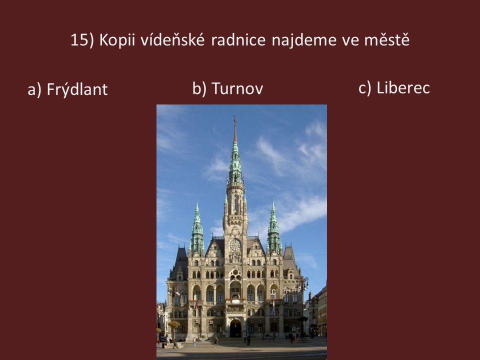 15) Kopii vídeňské radnice najdeme ve městě