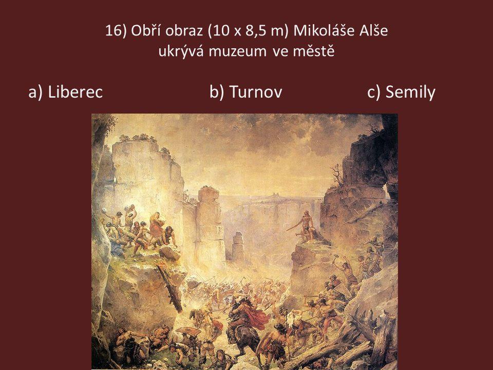 16) Obří obraz (10 x 8,5 m) Mikoláše Alše ukrývá muzeum ve městě