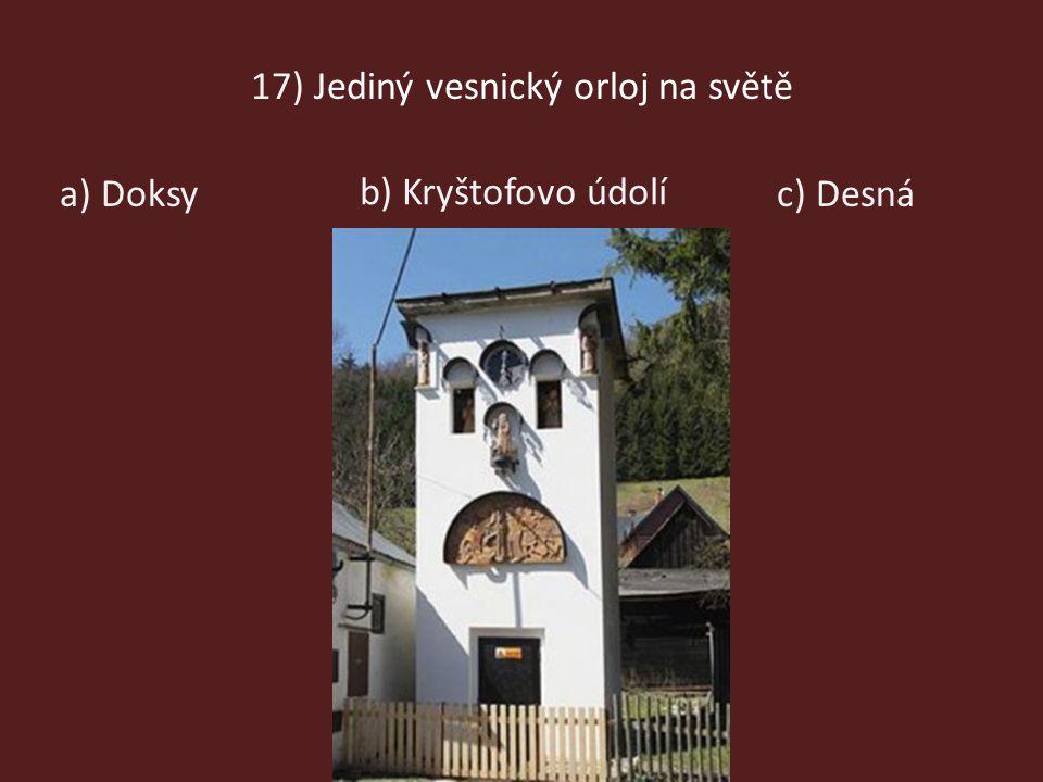 17) Jediný vesnický orloj na světě