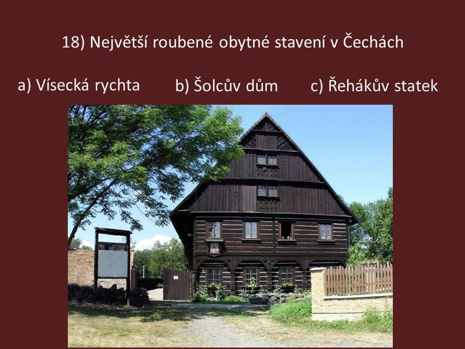 18) Největší roubené obytné stavení v Čechách