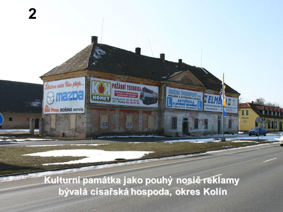 2 Kulturní památka jako pouhý nosič reklamy bývalá císařská hospoda, okres Kolín