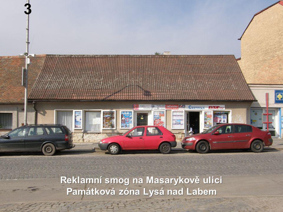 Reklamní smog na Masarykově ulici Památková zóna Lysá nad Labem