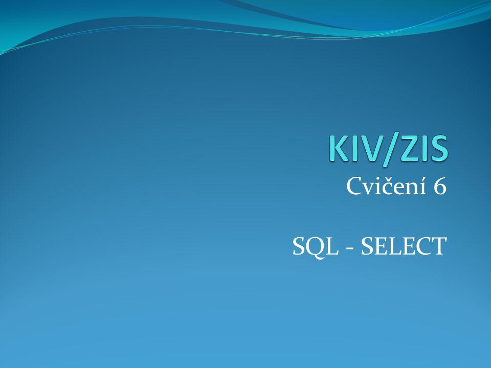 KIV/ZIS Cvičení 6 SQL - SELECT