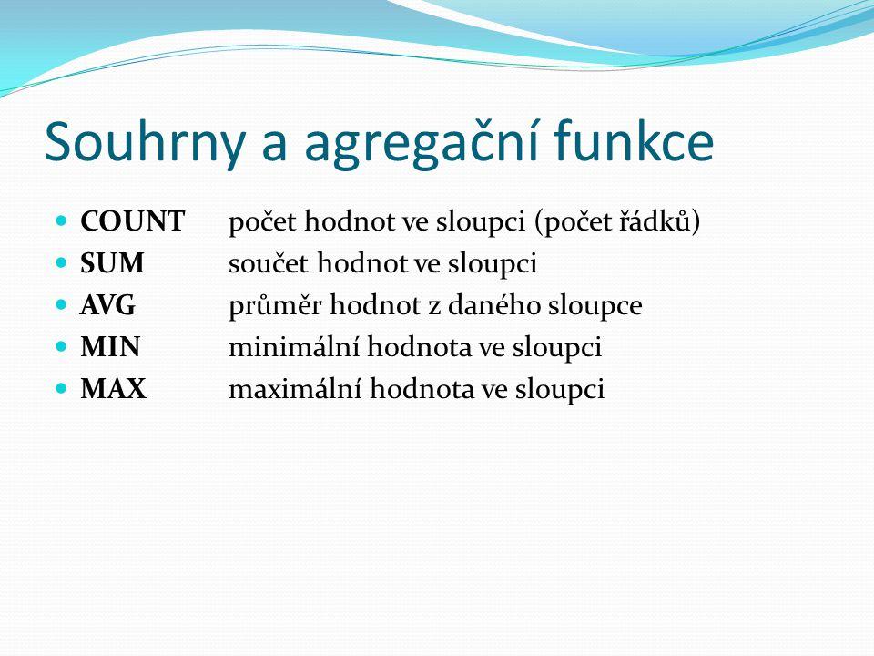 Souhrny a agregační funkce