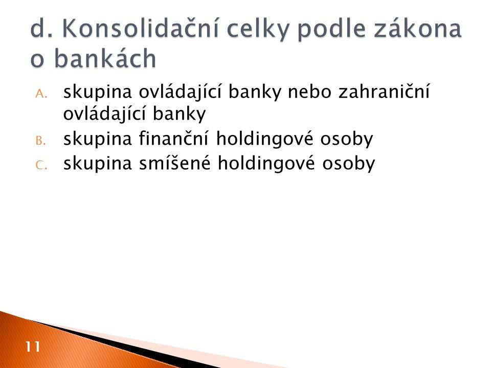 d. Konsolidační celky podle zákona o bankách