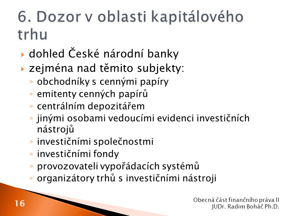 6. Dozor v oblasti kapitálového trhu