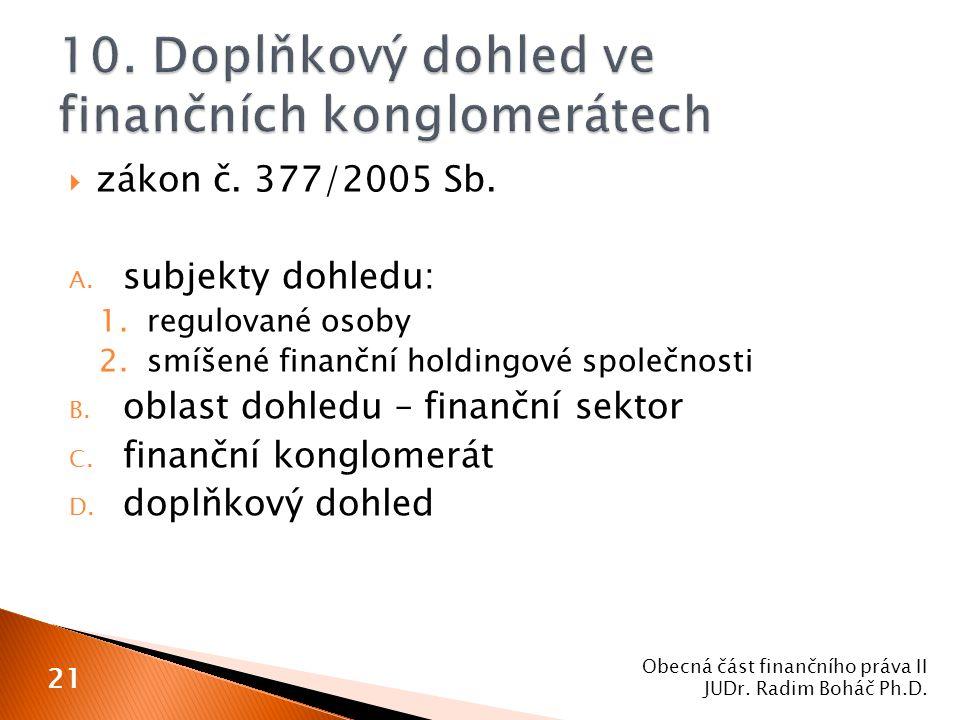 10. Doplňkový dohled ve finančních konglomerátech