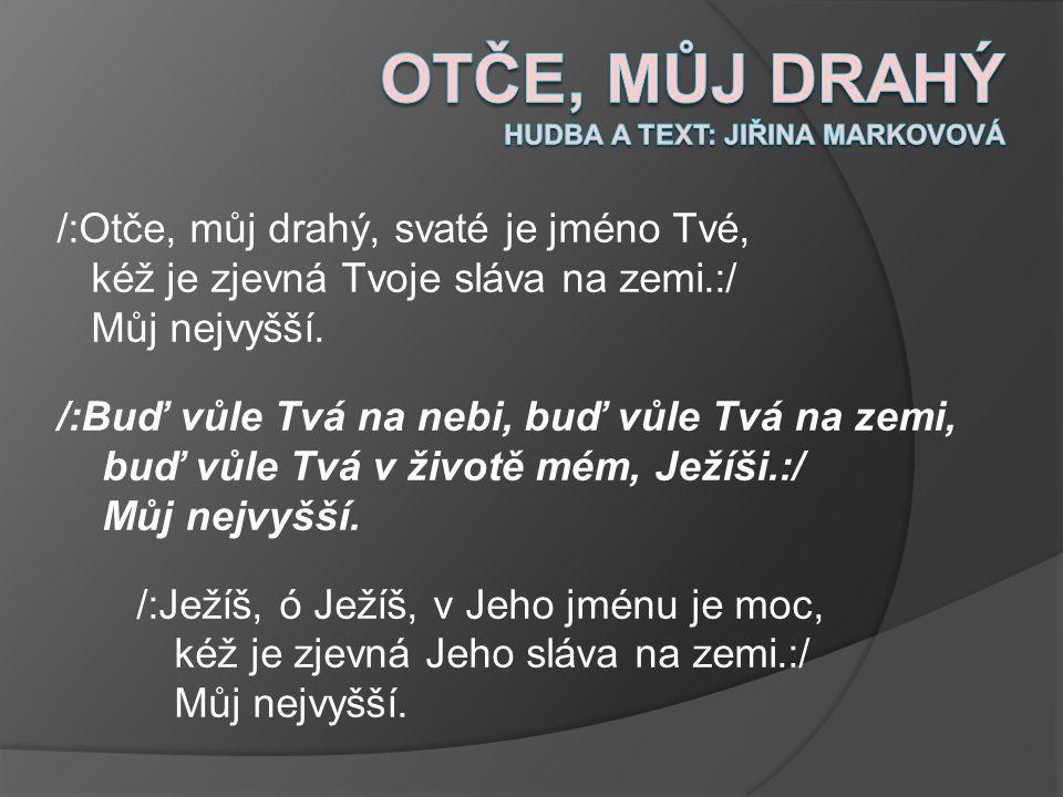 Otče, můj drahý hudba a text: Jiřina Markovová