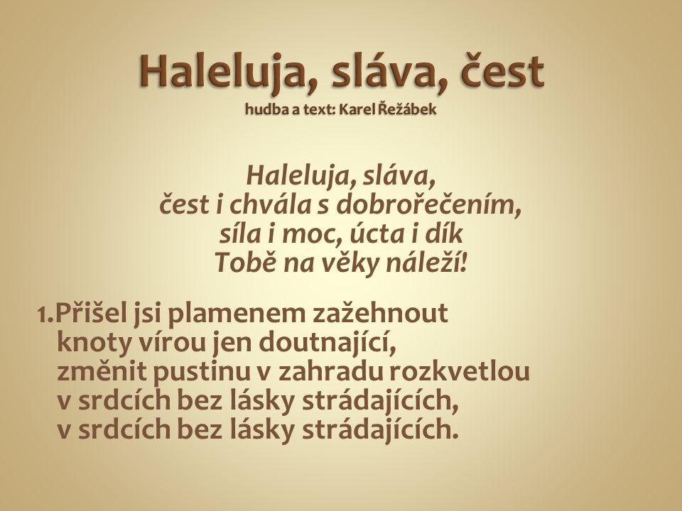 Haleluja, sláva, čest hudba a text: Karel Řežábek