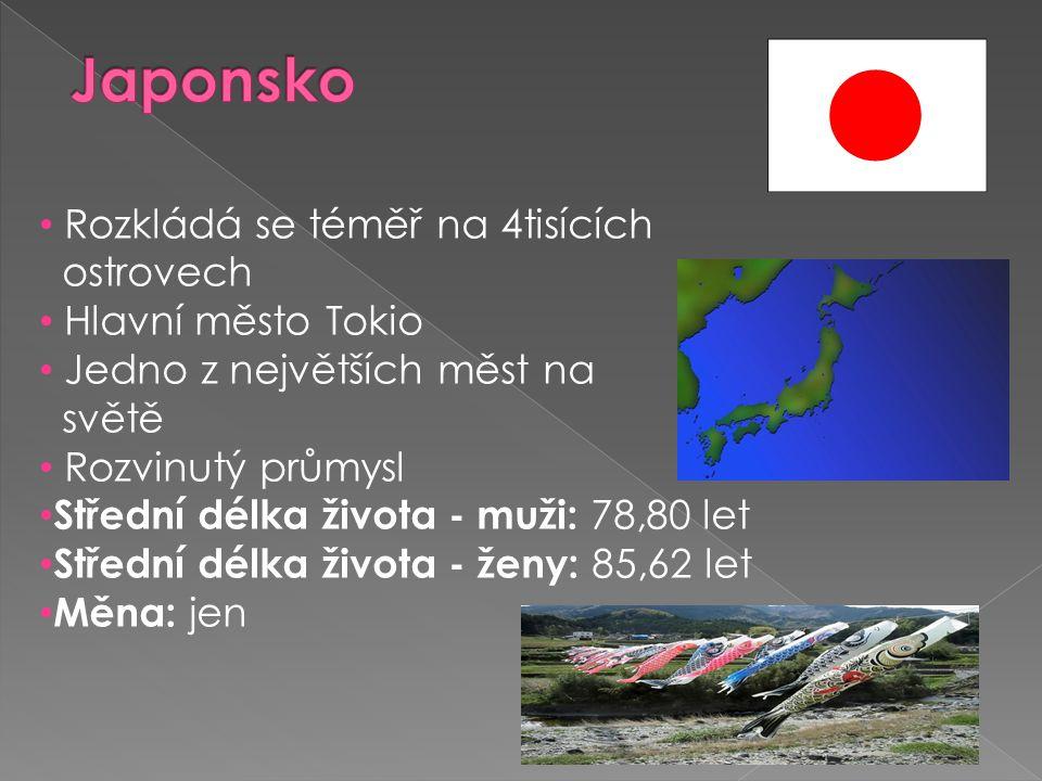 Japonsko Rozkládá se téměř na 4tisících ostrovech Hlavní město Tokio