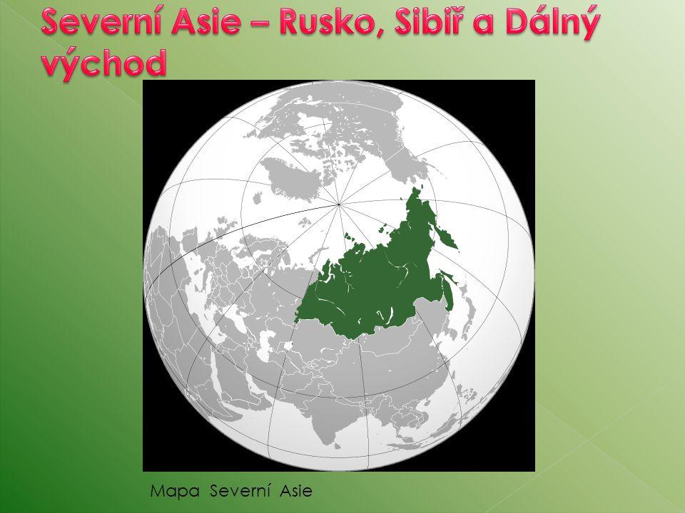 Severní Asie – Rusko, Sibiř a Dálný východ
