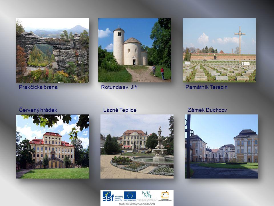 Prakčická brána Rotunda sv. Jiří Památník Terezín Červený hrádek Lázně Teplice Zámek Duchcov