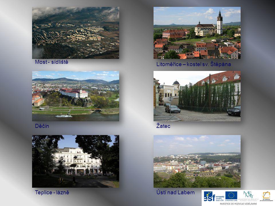 Most - sídliště Litoměřice – kostel sv. Štěpána Děčín Žatec Teplice - lázně Ústí nad Labem