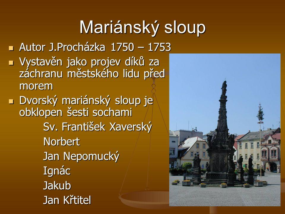 Mariánský sloup Autor J.Procházka 1750 – 1753