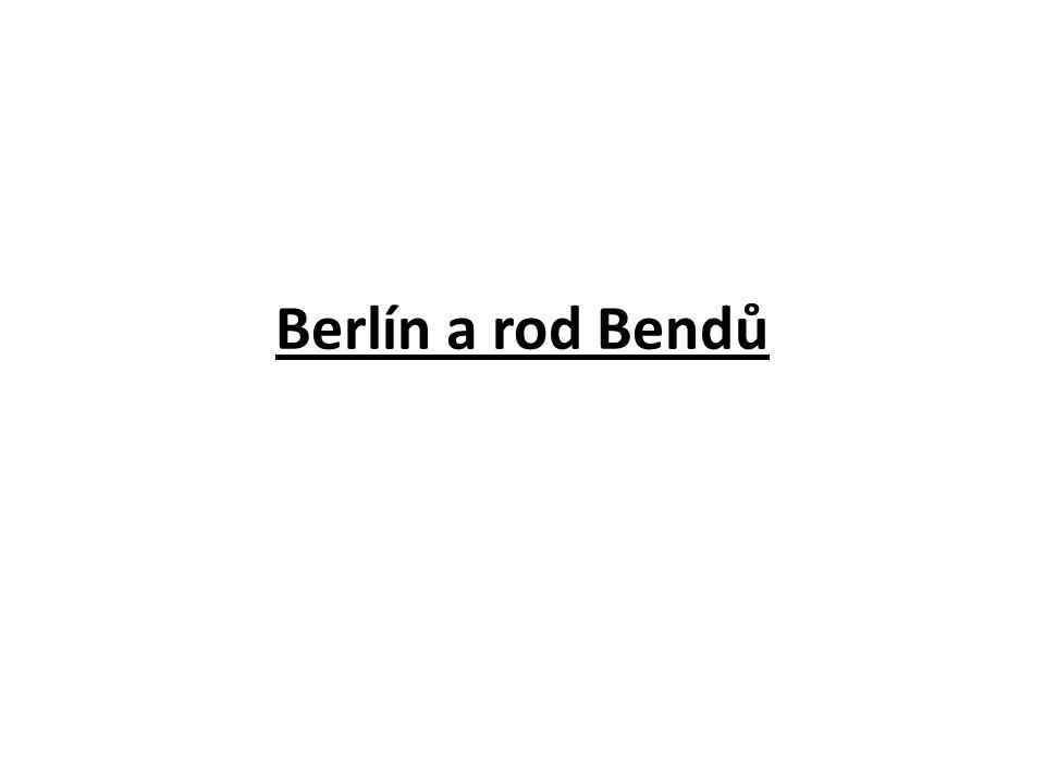 Berlín a rod Bendů