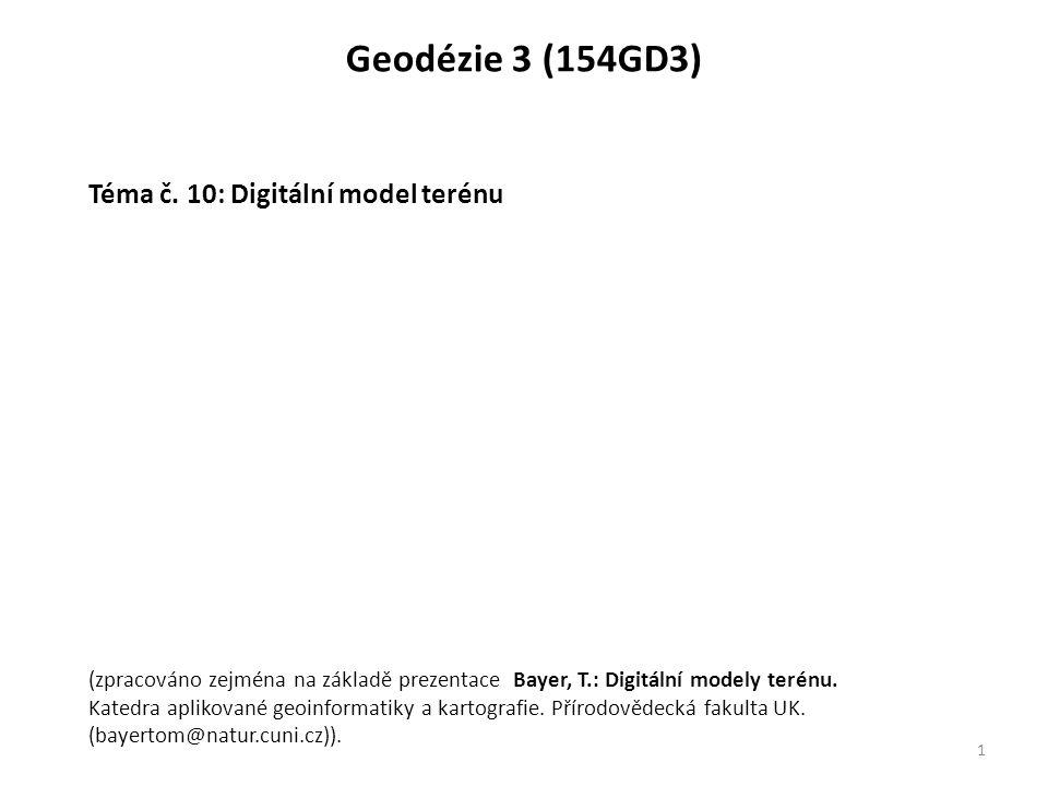 Geodézie 3 (154GD3) Téma č. 10: Digitální model terénu