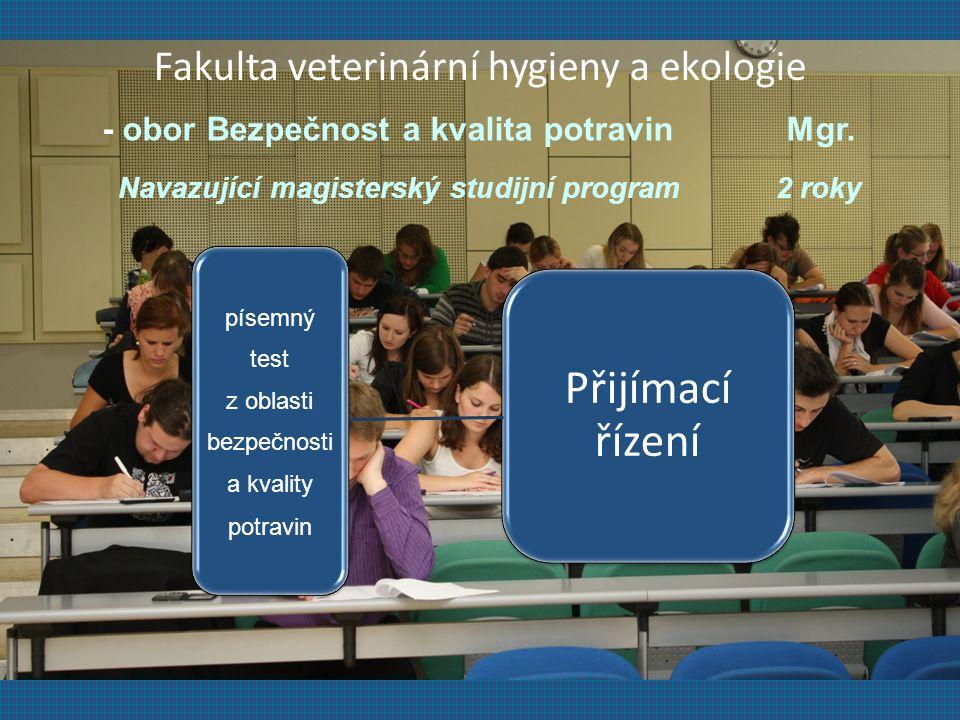 Přijímací řízení Fakulta veterinární hygieny a ekologie