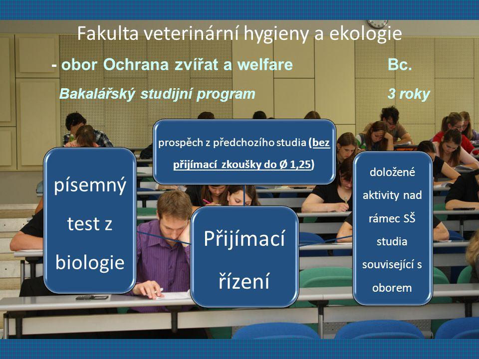 - obor Ochrana zvířat a welfare Bc. Bakalářský studijní program 3 roky