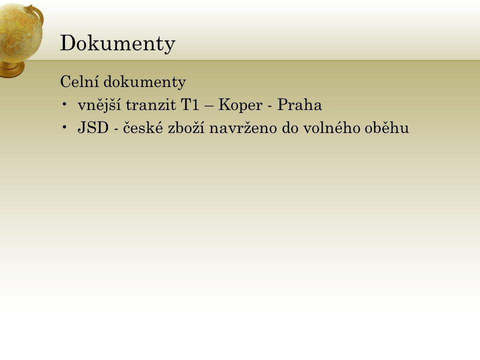 Dokumenty Celní dokumenty vnější tranzit T1 – Koper - Praha