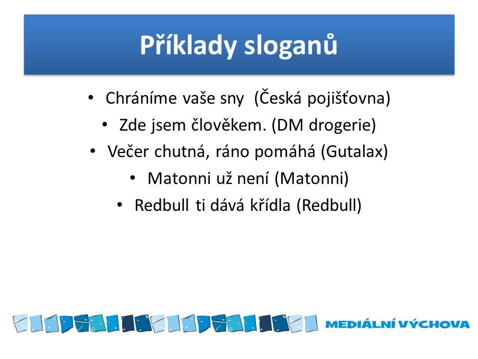 Příklady sloganů Chráníme vaše sny (Česká pojišťovna)