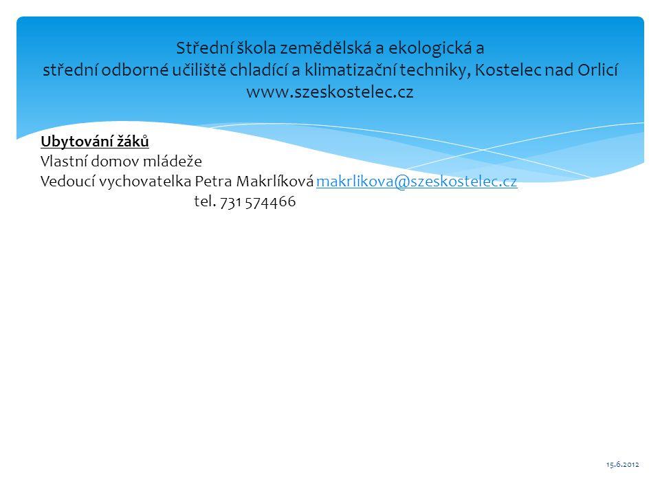 Střední škola zemědělská a ekologická a střední odborné učiliště chladící a klimatizační techniky, Kostelec nad Orlicí www.szeskostelec.cz