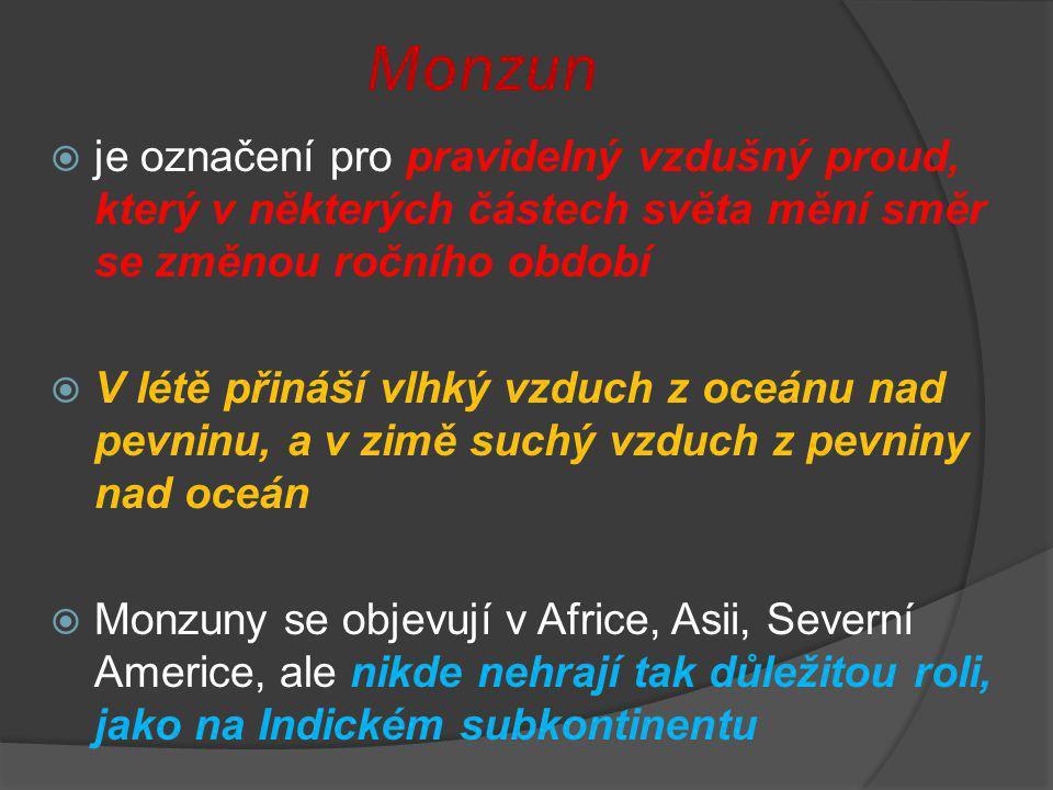 Monzun je označení pro pravidelný vzdušný proud, který v některých částech světa mění směr se změnou ročního období.