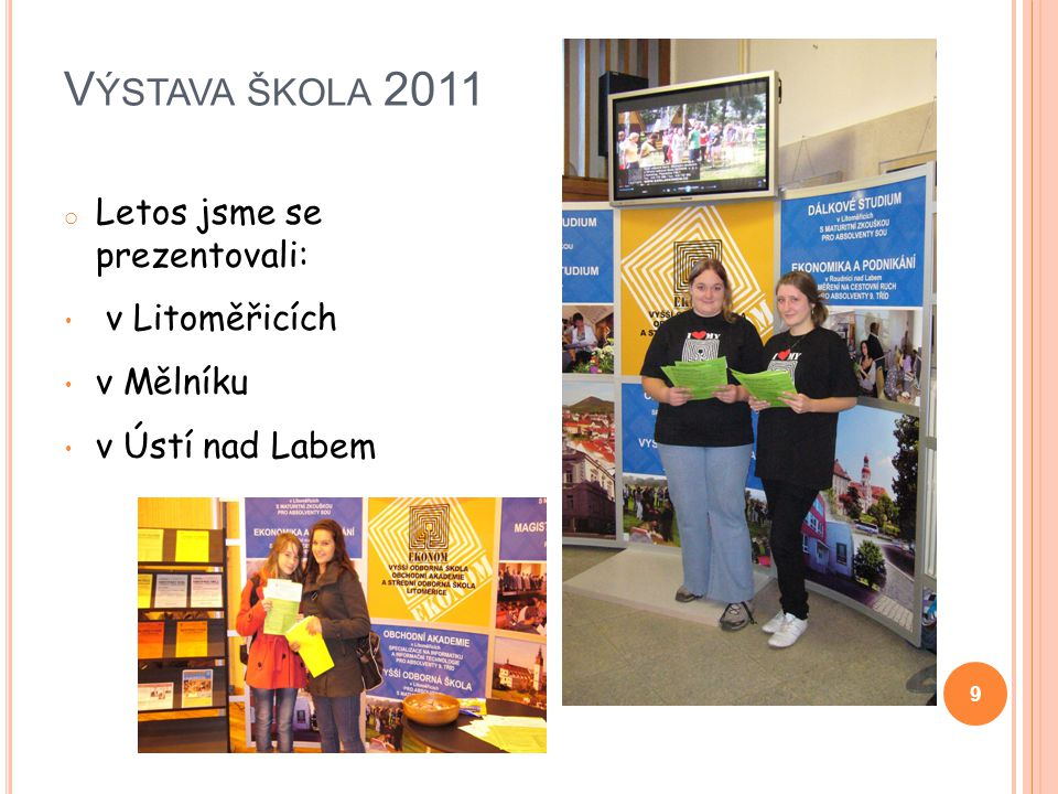 Výstava škola 2011 Letos jsme se prezentovali: v Litoměřicích