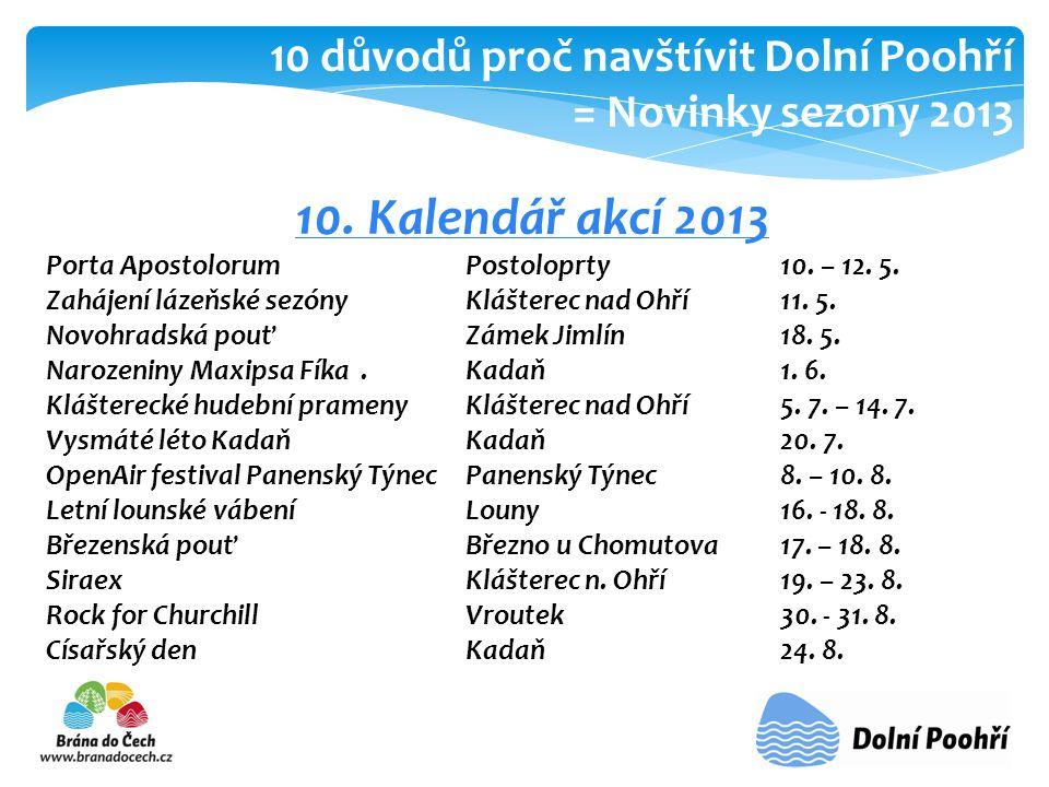 10. Kalendář akcí 2013 10 důvodů proč navštívit Dolní Poohří