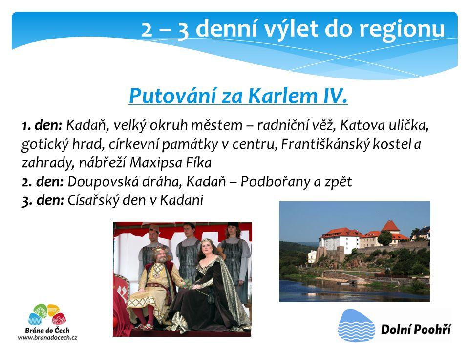 2 – 3 denní výlet do regionu