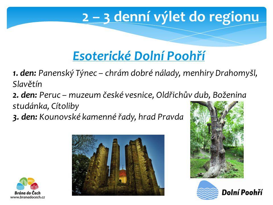 2 – 3 denní výlet do regionu Esoterické Dolní Poohří