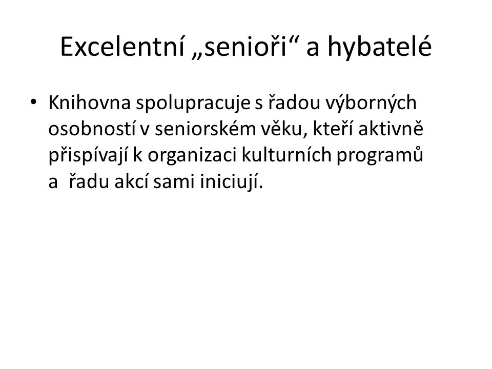 "Excelentní ""senioři a hybatelé"