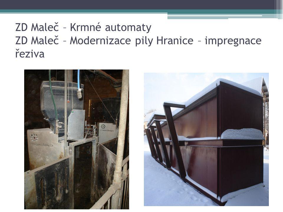 ZD Maleč – Krmné automaty ZD Maleč – Modernizace pily Hranice – impregnace řeziva