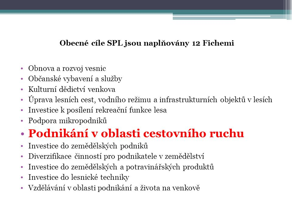 Obecné cíle SPL jsou naplňovány 12 Fichemi