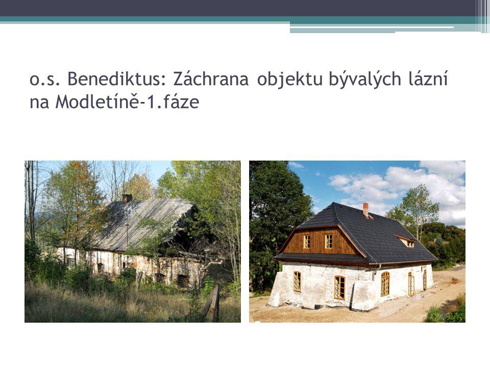 o.s. Benediktus: Záchrana objektu bývalých lázní na Modletíně-1.fáze