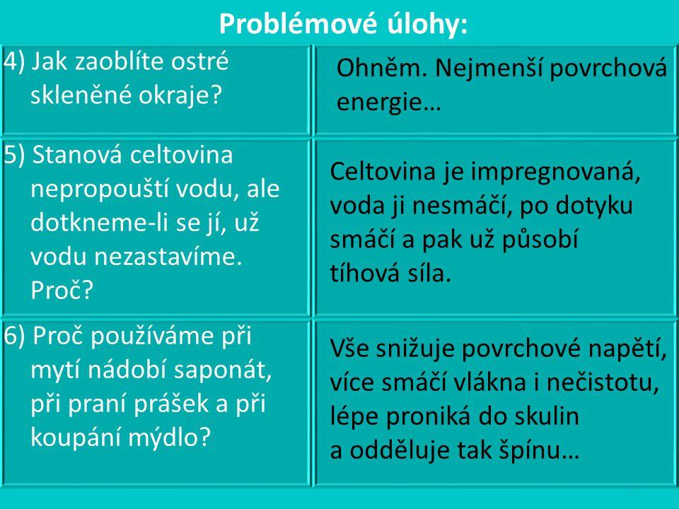 Problémové úlohy: 4) Jak zaoblíte ostré skleněné okraje