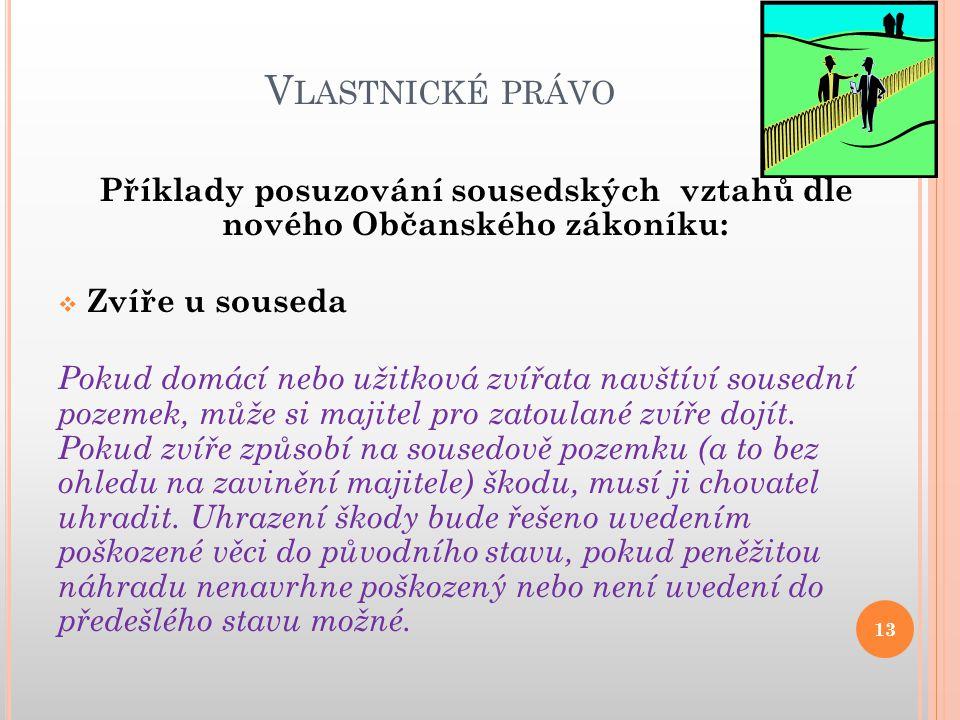 Příklady posuzování sousedských vztahů dle nového Občanského zákoníku: