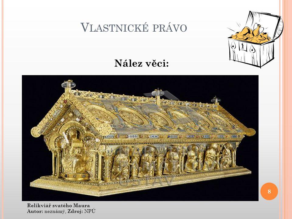 Vlastnické právo Nález věci: Relikviář svatého Maura