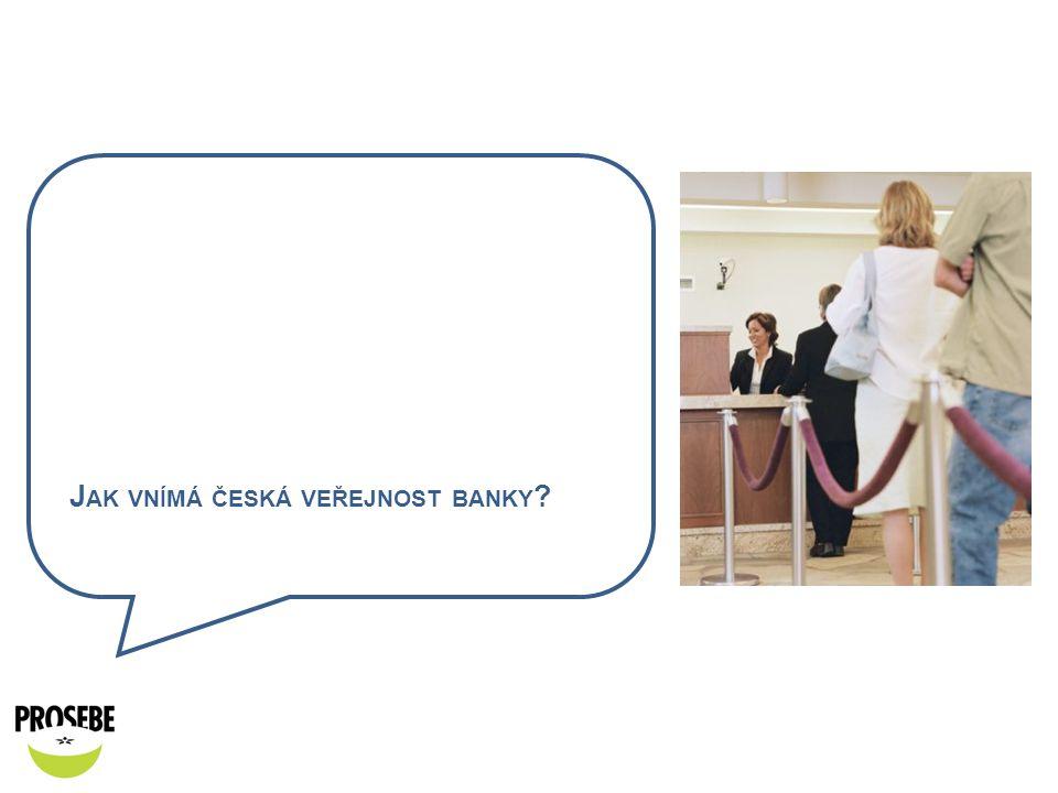 Jak vnímá česká veřejnost banky