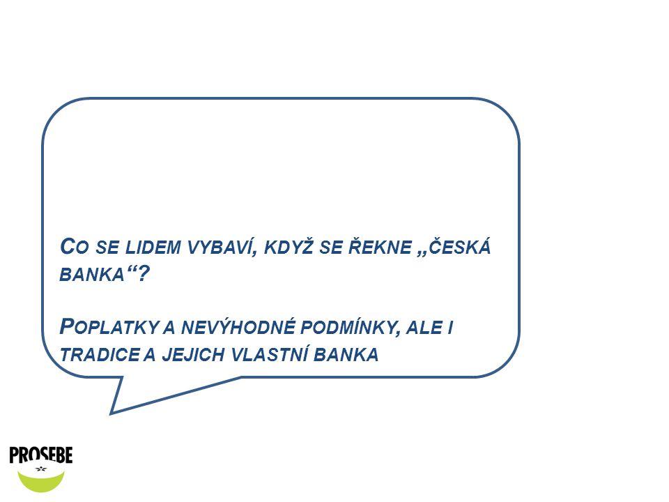 """Co se lidem vybaví, když se řekne """"česká banka"""