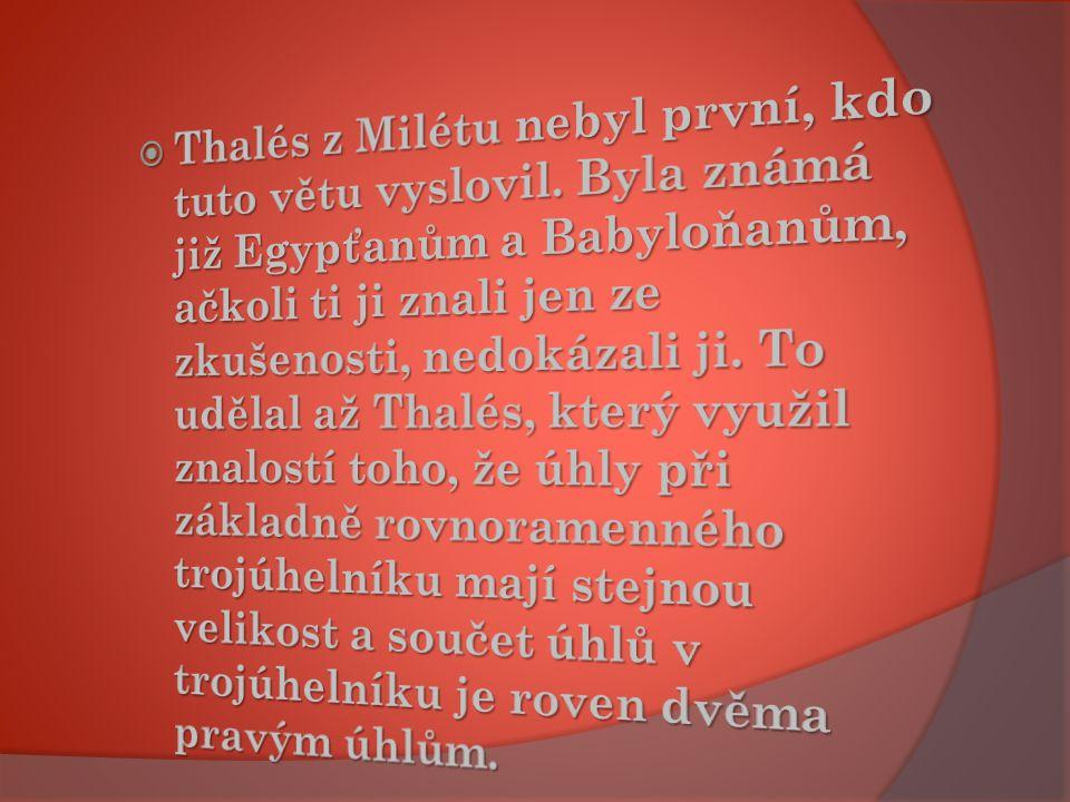 Thalés z Milétu nebyl první, kdo tuto větu vyslovil