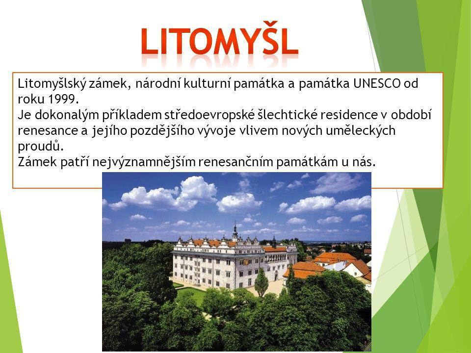 litomyšl Litomyšlský zámek, národní kulturní památka a památka UNESCO od roku 1999.