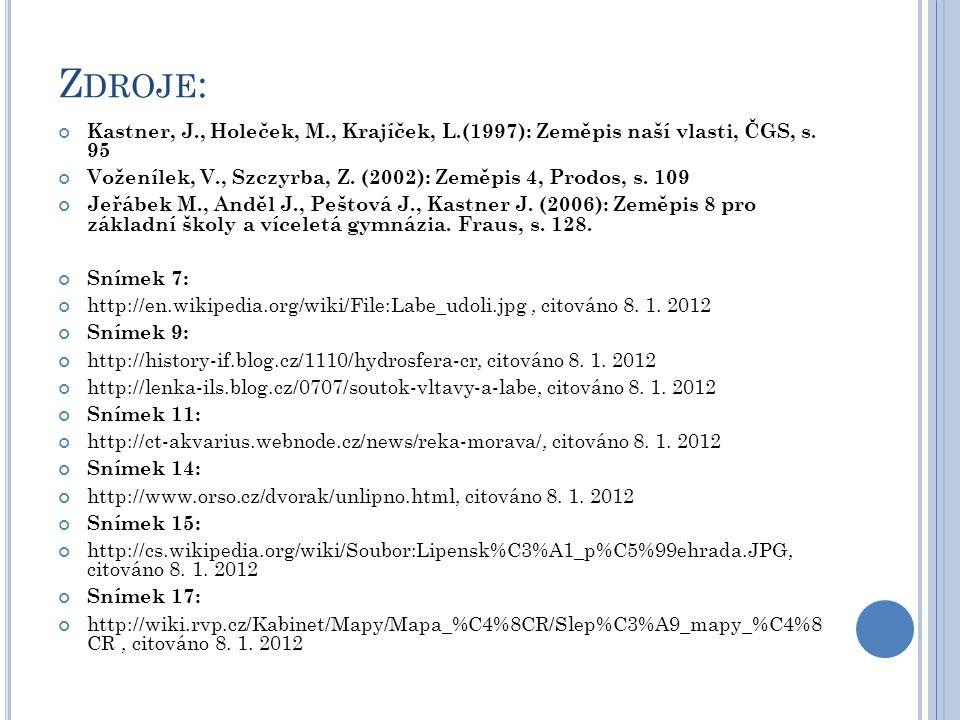 Zdroje: Kastner, J., Holeček, M., Krajíček, L.(1997): Zeměpis naší vlasti, ČGS, s. 95.