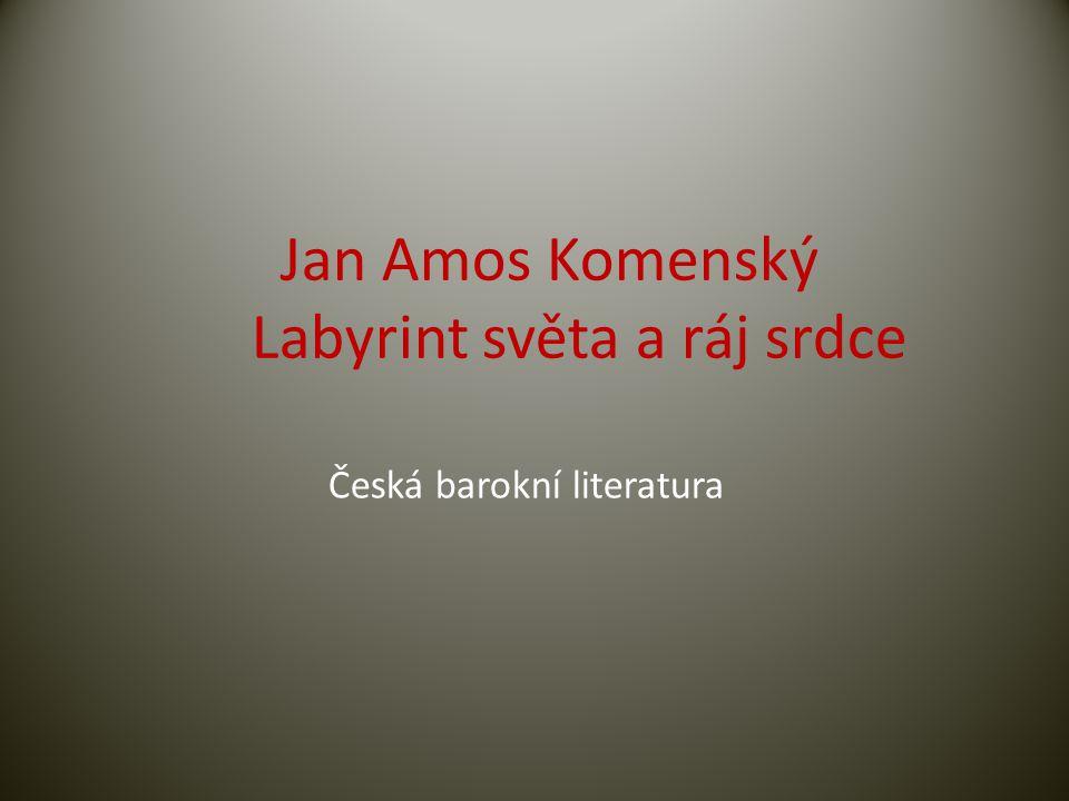 Jan Amos Komenský Labyrint světa a ráj srdce