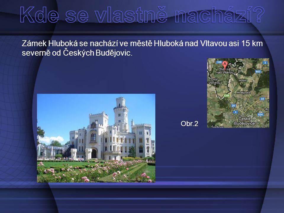 Kde se vlastně nachází Zámek Hluboká se nachází ve městě Hluboká nad Vltavou asi 15 km severně od Českých Budějovic.