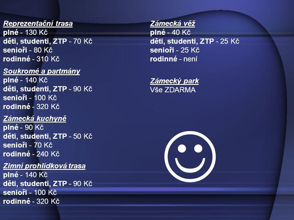  Reprezentační trasa plné - 130 Kč děti, studenti, ZTP - 70 Kč