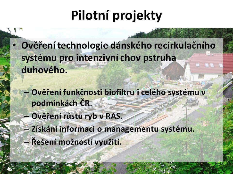 Pilotní projekty Ověření technologie dánského recirkulačního systému pro intenzivní chov pstruha duhového.