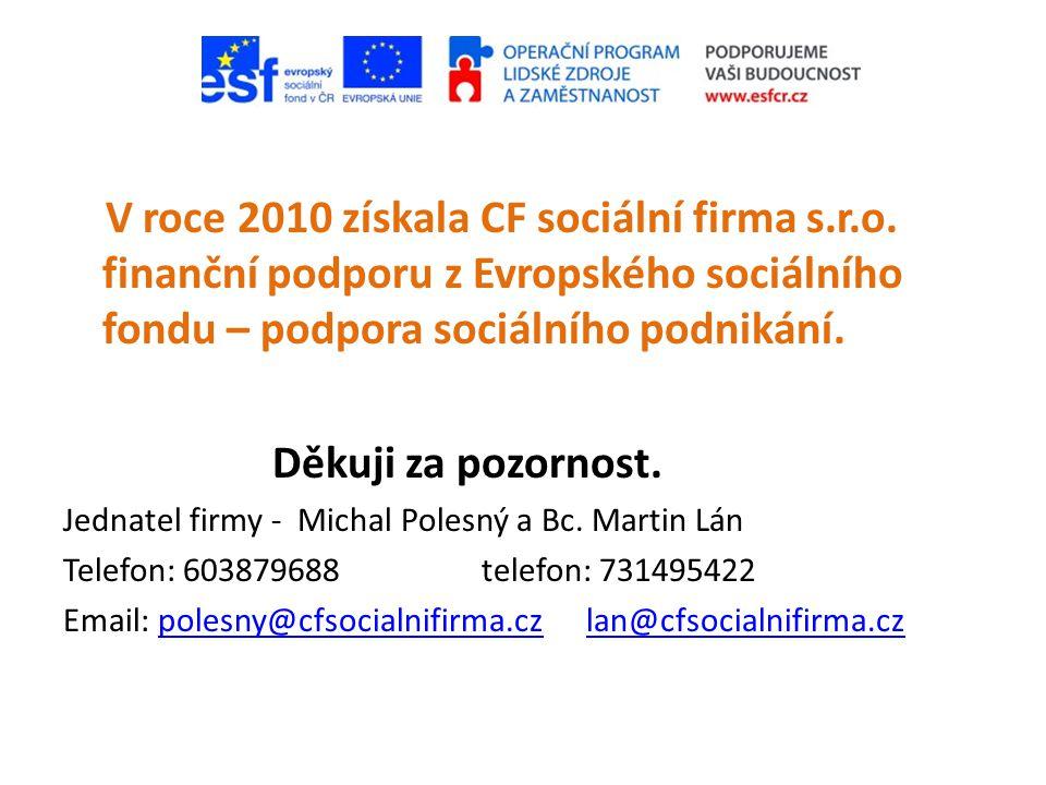 V roce 2010 získala CF sociální firma s. r. o