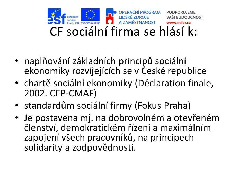 CF sociální firma se hlásí k:
