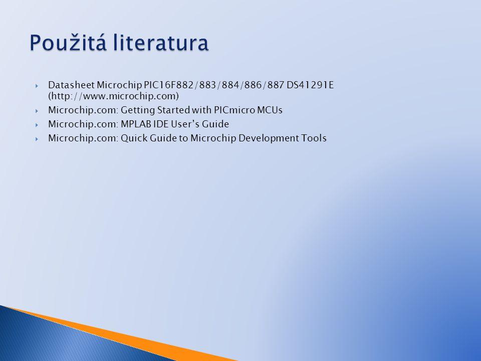 Použitá literatura Datasheet Microchip PIC16F882/883/884/886/887 DS41291E (http://www.microchip.com)